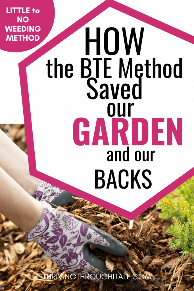 BTE method saved our garden and our backs